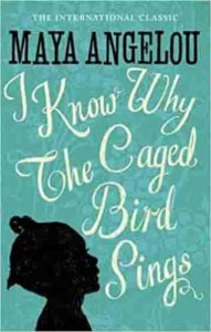 i know why the caged bird sings Good Books to Read for Teens and Young Adults